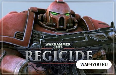 Скачать Warhammer 40,000: Regicide
