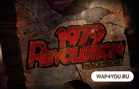 Скачать 1979 Revolution: Black Friday