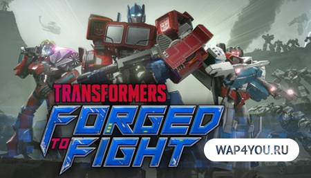 Скачать TRANSFORMERS: Forged to Fight