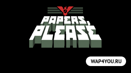 Papers, Please для Андроид
